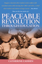 Peaceable Revolution Through Education by Catherine Cadden